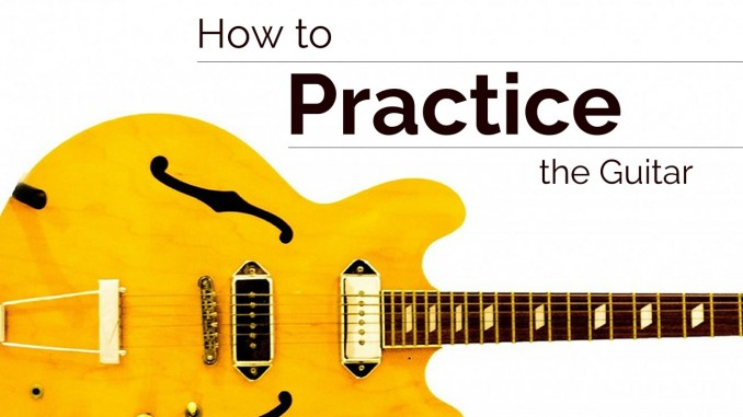 How to Practice the Guitar