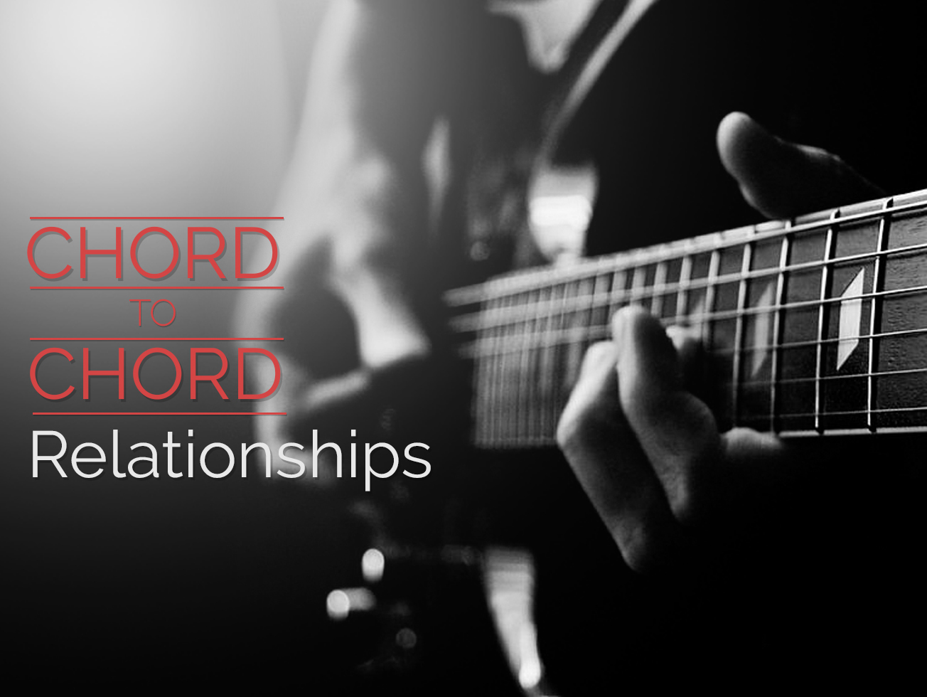 Chord To Chord Relationships Guitar Lesson World