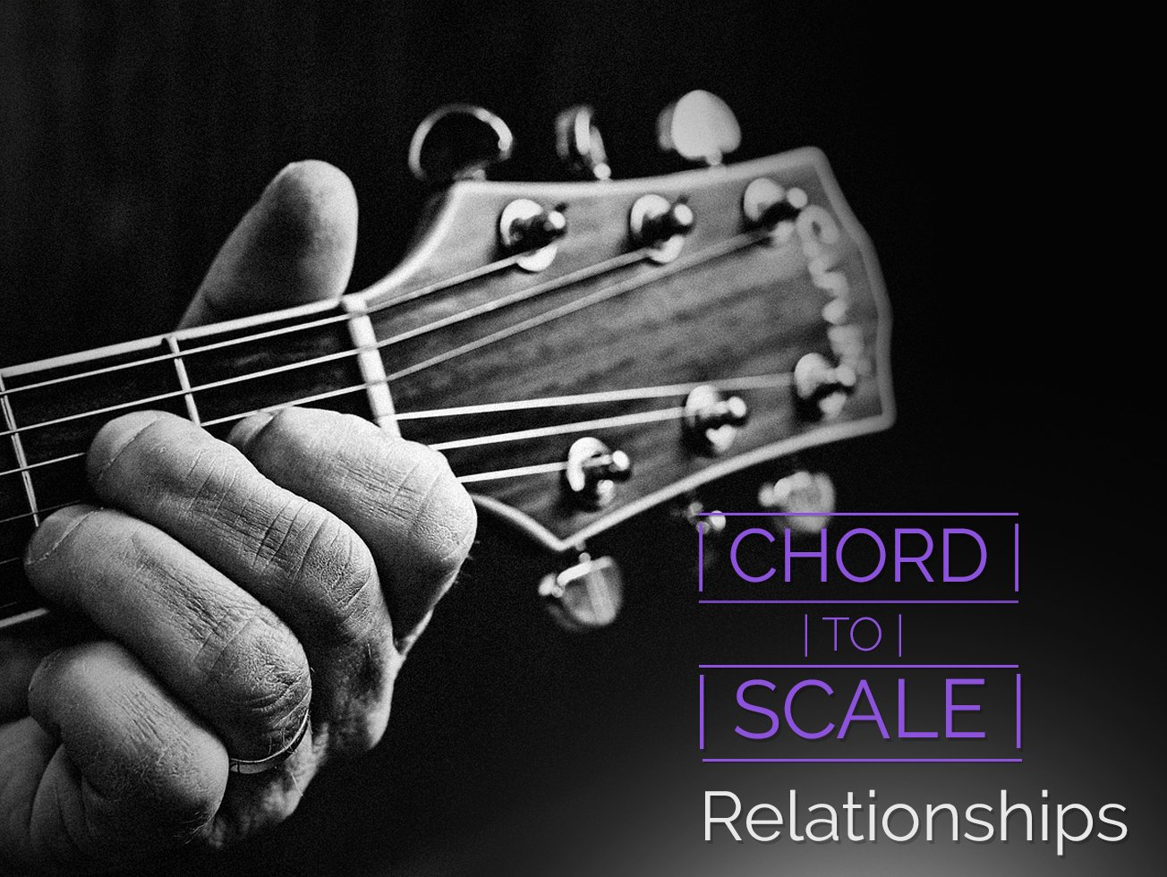 Chord To Scale Relationships Guitar Lesson World