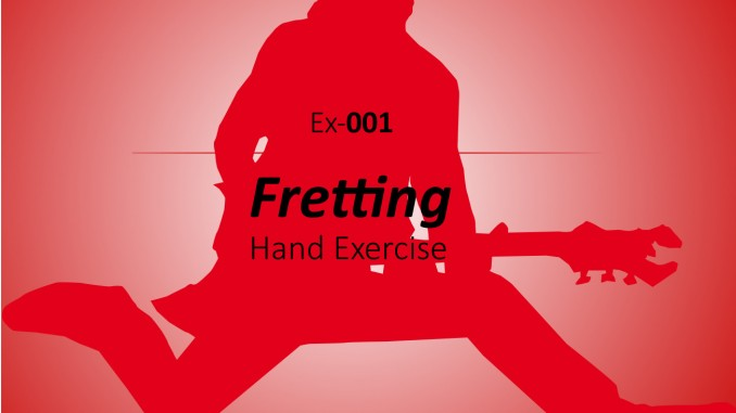 Ex-001 Fretting Hand Exercise
