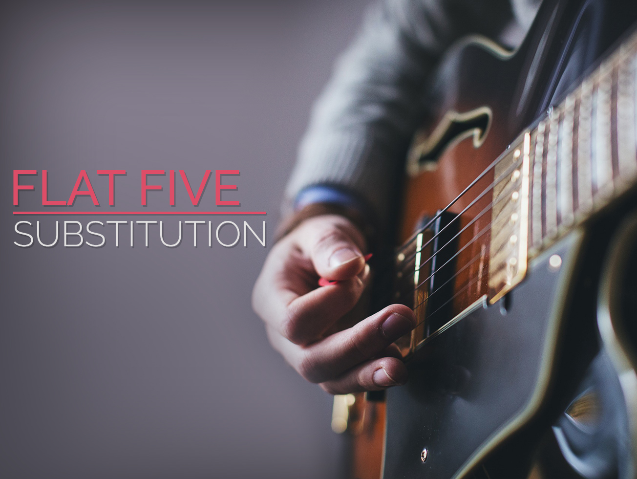 Flat Five Substitution Guitar Lesson World