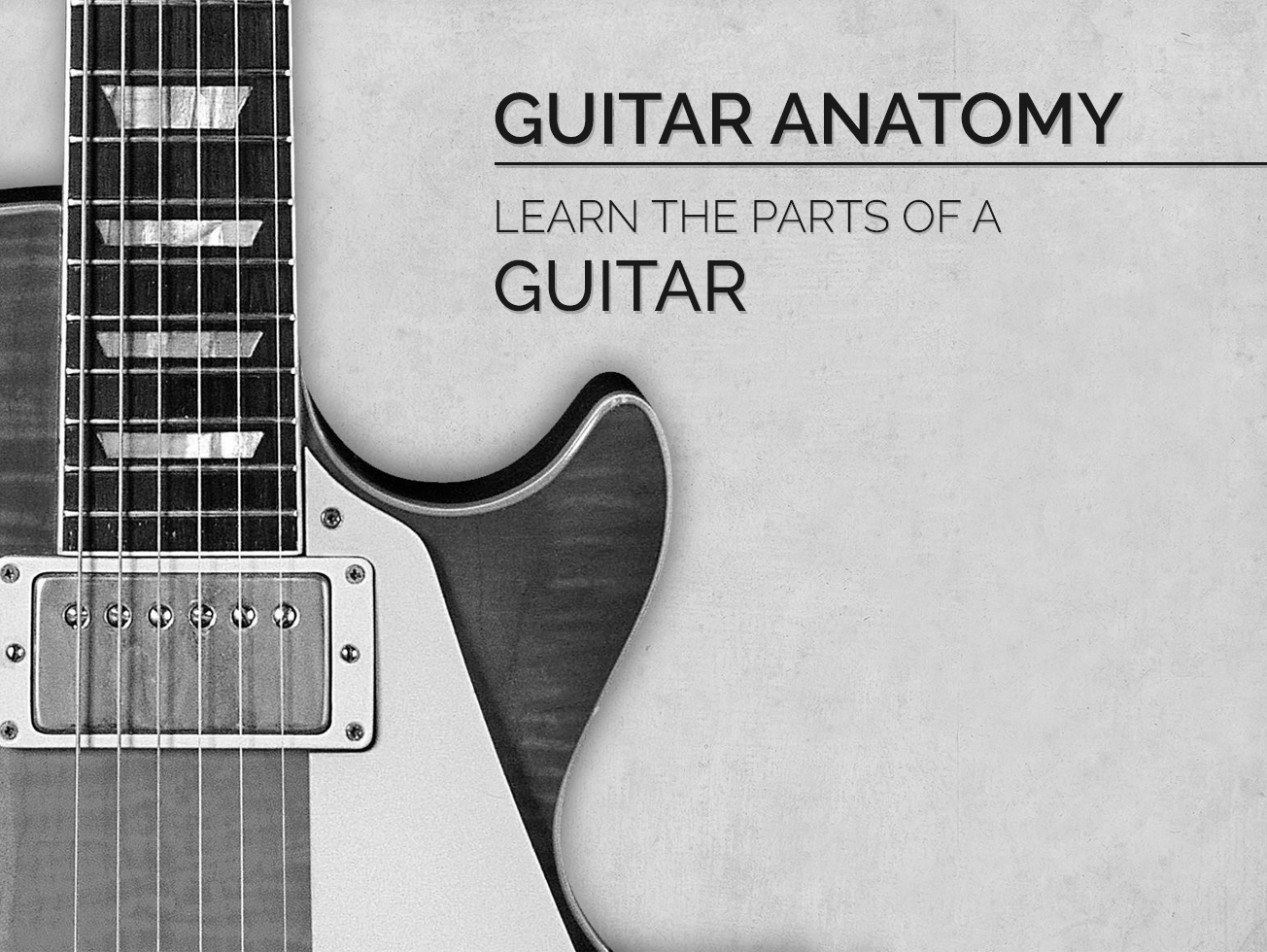 Parts Of A Guitar Learn The Guitars Anatomy Guitar Lesson World