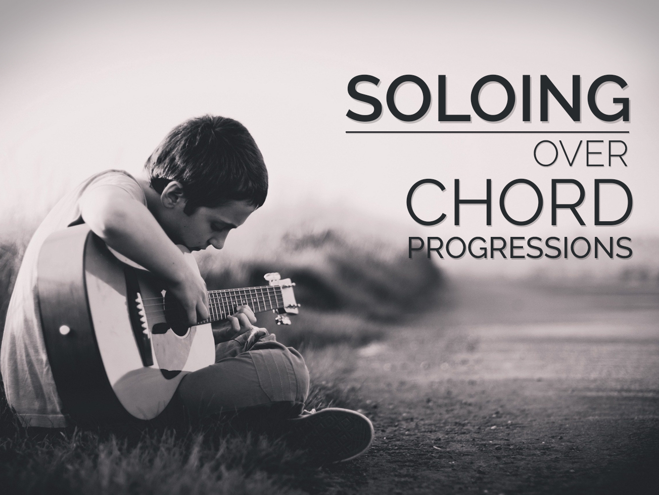 Soloing Over Chord Progressions Guitar Lesson World