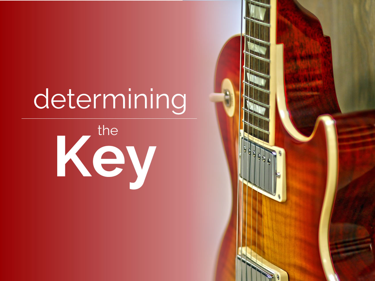Determining The Key Guitar Lesson World