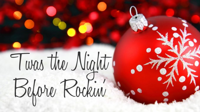 Twas the Night Before Rockin'