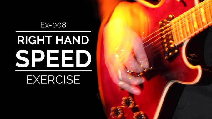 Ex-008 Right Hand Speed Exercise