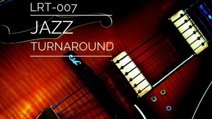LRT-007 Jazz Turnaround