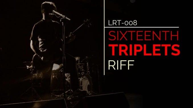 LRT-008 Sixteenth Triplets Riff Feature Image