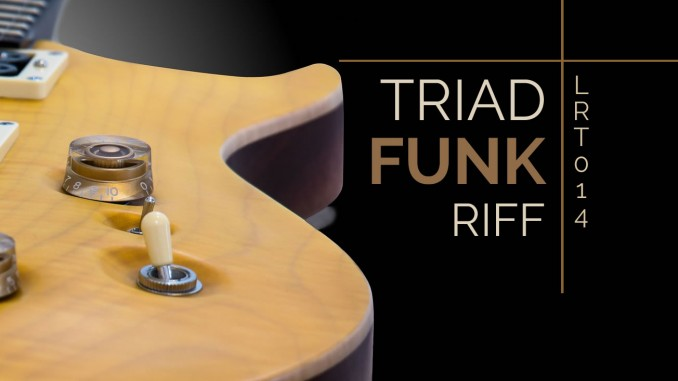 LRT-014 Triad Funk Riff Feature Image