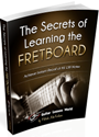 The Secrets of Learning the Fretboard